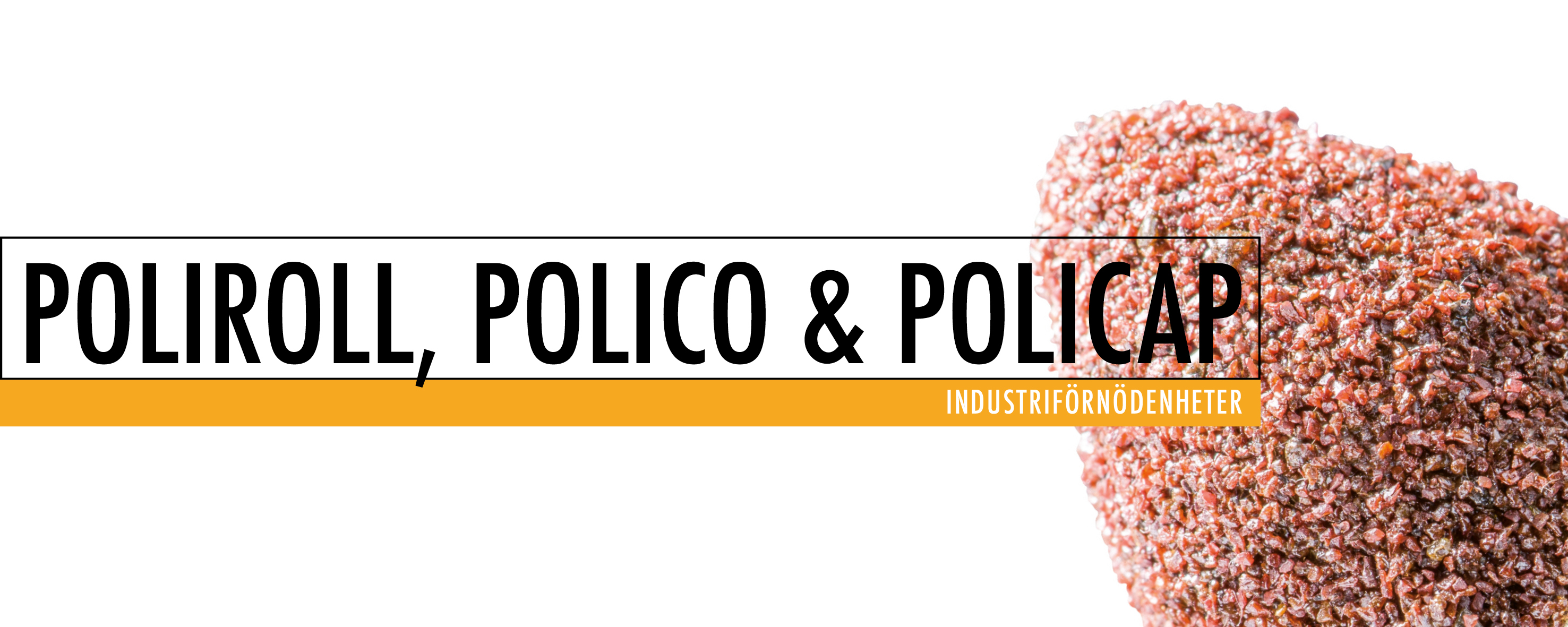 Poliroll, Polico & Policap